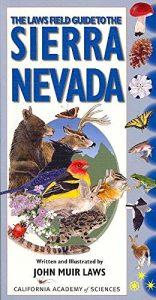 Laws Field Guide to Sierra Nevada